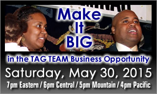 Make It BIG in the TAG TEAM Business Opportunity